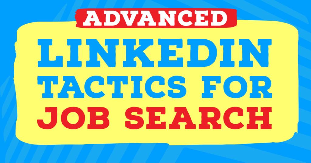 Advanced LinkedIn Tactics Job Search